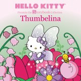 Hello Kitty Presents the Storybook Collection Thumbelina