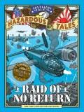 Nathan Hales Hazardous Tales Raid of No Return
