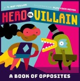 Hero vs. Villain HC A Book of Opposites