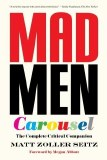 Mad Men Carousel Complete Critical Companion