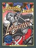 Nathan Hales Hazardous Tales 8 Lafayette!
