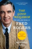 Good Neighbor SC The Life and Work of Fred Rogers