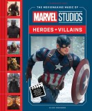 Moviemaking Magic of Marvel Studios Heroes and Villains HC