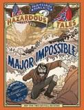 Nathan Hales Hazardous Tales HC Major Impossible