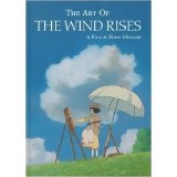 The Art of The Wind Rises A Film by Hayao Miyazaki