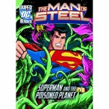 DC Supeheroes Man of Steel Superman and the Poisoned Planet