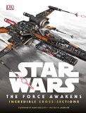 Star Wars Force Awakens Incredible Cross-Sections