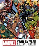Marvel Chronicle: Year By Year Visual History - Updated and Expanded