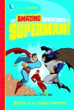 Amazing Adventures of Superman Battle of the Super Heroes
