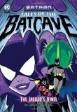Batman Tales of the Batcave Jaguar's Jewel