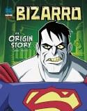 Bizarro An Origin Story