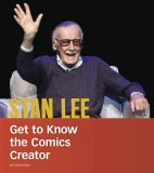 Stan Lee Get to Know the Comics Creator