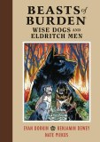 Beasts Of Burden Wise Dogs & Eldritch Men HC