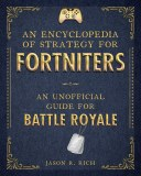 An Encyclopedia Of Strategy For Fortniters HC An Unoffical Guide For Battle Royale