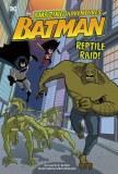 Amazing Adventures of Batman Reptile Raid