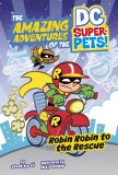 DC Super Pets Robin Robin to the Rescue HC