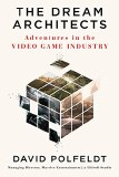 Dream Architects HC Adventures in the Video Game Industry