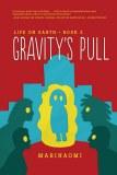 Life On Earth YA GN Book 02 Gravitys Pull
