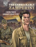 Unbreakable Zamperini A World War II Survivor's Brave Story