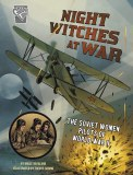 Night Witches at War The Soviet Women Pilots of World War II