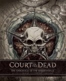 Court of the Dead HC Chronicles of the Underworld