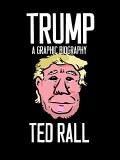 Trump A Graphic Biography