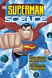 Superman Science The Real-World Science Behind Superman's Powers