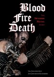 Blood Fire Death The Swedish Metal Story
