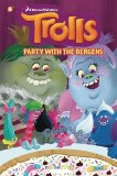 Trolls TP Vol 03 Party with the Bergens