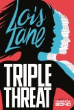 Lois Lane Triple Threat SC Novel