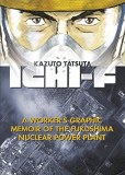 Ichi-F: Worker's Graphic Memoir of the Fukushima Nuclear Power Planet
