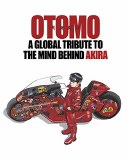 Otomo HC A Global Tribute to the Mind Behind Akira