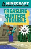 An Unofficial Gamer's Adventure Book Four Treasure Hunters in Trouble An Unofficial Mincrafter's Novel