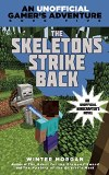 An Unofficial Gamer's Adventure Book Five Skeletons Strike Back An Unofficial Mincrafter's Novel