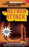 The Nether Attack: An Unofficial League of Griefers Adventure, #5 (League of Griefers Series)