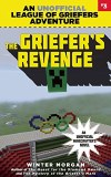 An Unofficial League of Griefers Adventure Vol 03 Griefers Revenge An Unofficial Mincrafter's Novel