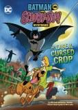 Batman Scooby Doo Mysteries Case of Cursed Crop