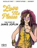 Love Me Please Story Of Janis Joplin HC