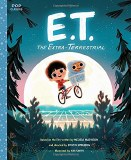 ET the Extra Terrestrial The Classic Illustrated Storybook