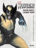 Wolverine HC Creating Marvel's Legendary Mutant
