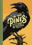 In The Pines 5 Murder Ballads HC