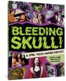 Bleeding Skull TP A 1990s Trash-Horror Odyssey