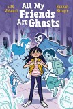 All My Friends Are Ghosts OGN