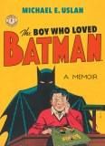 The Boy Who Loved Batman SC A Memoir