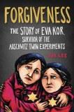 Forgiveness Story of Eva Kor Survivor of Auschwitz TP