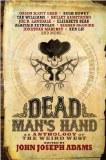 Dead Man's Hand an Anthology of the Weird West