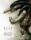 Alien The Archive The Ultimate Guide To The Classic Movies