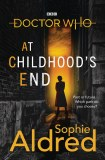 Doctor Who At Childhood's End HC