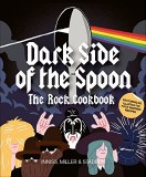Dark Side of the Spoon: The Rock Cookbook SC