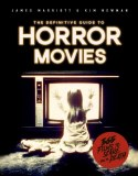 Definitive Guide to Horror Movies: 365 Films to Scare You to Death
